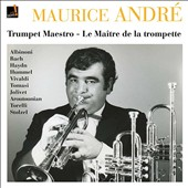 Maurice André: Trumpet Maestro