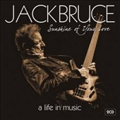 Jack Bruce: Sunshine of Your Love: A Life in Music *