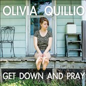 Olivia Quillio: Get Down and Pray