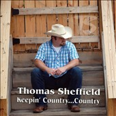 Thomas Sheffield: Keepin Country Country