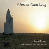 Morten Gaathaug (b. 1955): Choral Music - Salve Regina; Songs to Poems by Tarjei Vesaas; Missa brevis; Flower Songs et al. / Vox Norbegiae