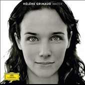 'Water' - Water-themed, romantic and contemporary pieces by Berio, Takemitsu, Sawhney, Ravel, Albeniz, Liszt, Debussy, Janácek et al. / Helene Grimaud, piano
