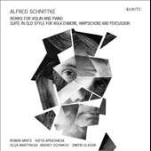 Alfred Schnittke: Works for Violin and Piano; Suite in Old Style for Viola d'Amore, Harpsichord and Percussion