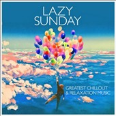 Various Artists: Lazy Sunday: Greatest Chillout