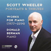 Scott Wheeler (b.1952): Portraits & Tributes - Works for Piano / Donald Berman, piano