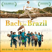 Bach in Brazil [Original Motion Picture Soundtrack]