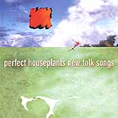Perfect Houseplants: New Folk Songs