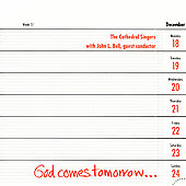 The Cathedral Singers/John Bell: God Comes Tomorrow *
