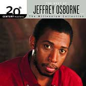 Jeffrey Osborne: 20th Century Masters: The Millennium Collection: Best of Jeffrey Osborne