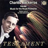 Handel: Music for the Royal Fireworks, etc / Mackerras