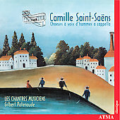 Saint-Saëns: Works for A Cappella Choir / Chantres Musiciens