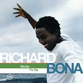 Richard Bona: Munia: The Tale