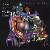 Michael Mahler: How Can We Be Silent?
