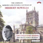 Howells: Complete Mornings & Evening Canticles Vol 4
