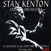 Stan Kenton: Live at the Soldiers Club, Fort Ord, California 1955