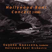 The Hollywood Bowl Concert 1928 / Goossens
