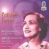 Brahms: Alto Rhapsody;  Mahler: Das Lied / Kathleen Ferrier