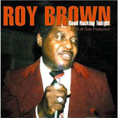 Roy Brown: Good Rockin' Tonight: Live in San Francisco