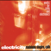 Electricity - Works for Cello and Electronics / Shapiro