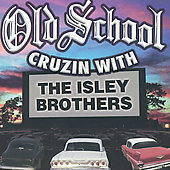 The Isley Brothers: Old School Cruizin' With