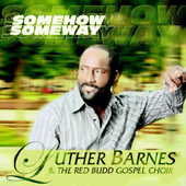 Luther Barnes: Some How Some Way