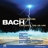 Bach: Cantatas 130, 19, 149 / Eric Milnes, Montreal Baroque