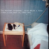 The Weather Prophets: Blue Skies & Free Rides: The Best of 1986-1989