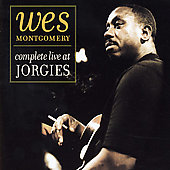 Wes Montgomery: Complete Live at Jorgies