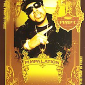 Pimp C: Pimpalation [Edited]