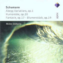 Schumann: Abegg Variations, Op.1, Humoreske, Op.20, Fantasie, Op.17, Blumenst&#252;ck