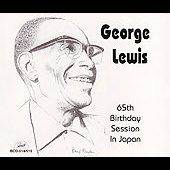 George Lewis (Clarinet): 65th Birthday Session in Japan 1965