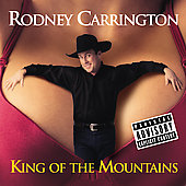 Rodney Carrington: King of the Mountains [PA]