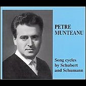 Petre Munteanu - Songs by Schubert and Schumann
