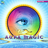 Rino Capitanata/Alberto Grollo: Aura Magic *