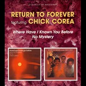 Chick Corea/Return to Forever: Where Have I Known You Before/No Mystery