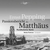 Ernst Pepping: Passionsbericht des Matth&#228;us [Hybrid SACD]