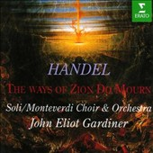 Handel: The Ways of Zion Do Mourn