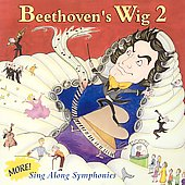 Beethoven's Wig: Beethoven's Wig, Vol. 2: More Sing-Along Symphonies