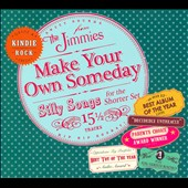 The Jimmies: Make Your Own Someday [Barnes & Noble Exclusive] [Digipak]