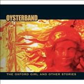 Oysterband: The Oxford Girl & Other Stories