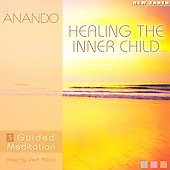 Anando: Healing The Inner Child: Guided Meditation 3