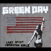 Green Day: Last of the American Girls [Single]