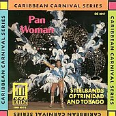 Steel Bands Of Trinidad/Tobago: Pan Woman: Steelbands of Trinidad & Tobago