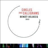 Benoît Delbecq: Circles and Calligrams