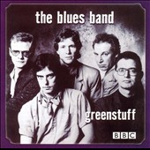 The Blues Band: Greenstuff: Live at the BBC 1982