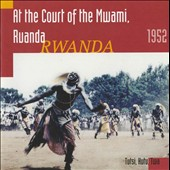 Various Artists: At the Court of the Mwami, Rwanda 1952