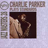 Charlie Parker (Sax): Jazz Masters 28: Charlie Parker Plays Standards