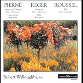 Roussel: Trio Op. 40; Reger: Suite in A minor, Op. 103A; Pierne: Sonata da Camera