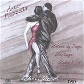 Astor Pizzolla: Histoire du Tango; Libertango; Etudes 1-5