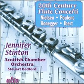20th Century Flute Concerti: Nielsen, Poulenc, Honegger, Ibert / Stinton